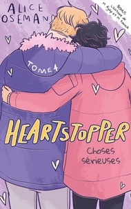 Alice Oseman - Heartstopper - Tome 4 - Choses sérieuses.