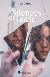 Alice Pasina - Les silences de Lucie.