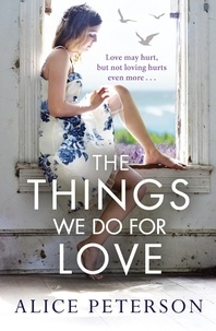Alice Peterson - The Things We Do for Love.