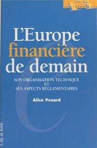 Alice Pezard - L'Europe financière de demain : son organisation technique et ses aspects réglementaires - Projet à jour au 1er novembre 1995.