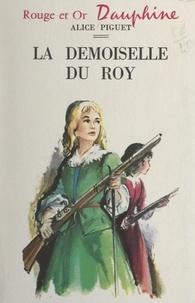 Alice Piguet et Jean Reschofsky - La demoiselle du Roy.