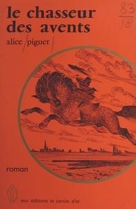 Alice Piguet - Le chasseur des avents.