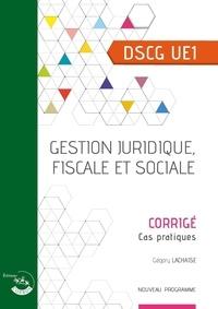 Alice Polynice et Bertrand Beringer - Gestion juridique, fiscale et sociale UE 1 du DSCG - Corrigé.