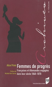 Alice Primi - Femmes de progrès - Françaises et Allemandes engagées dans leur siècle 1848-1870.