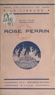 Alice Pujo - Rose Perrin.
