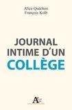 Alice Quéchon et François Kolb - Journal intime d'un collège.