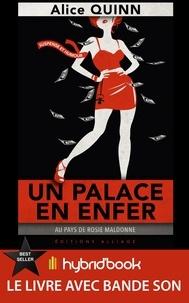 Alice Quinn - Un palace en Enfer - Hybrid'Book - Au pays de Rosie Maldonne.