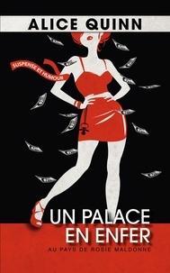 Alice Quinn - Un palace en enfer.