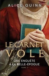 Alice Quinn - Une enquête à la Belle-Epoque Tome 3 : Le carnet volé.