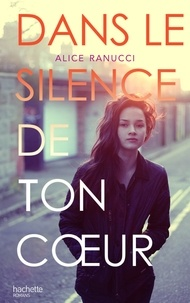 Alice Ranucci - Dans le silence de ton coeur.