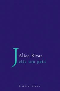 Alice Rivaz - .