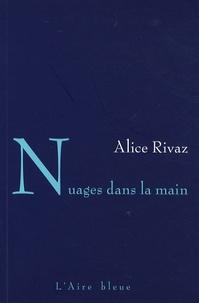 Alice Rivaz - Nuages dans la Main.