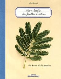 Alice Roussel - Mon herbier des feuilles d'arbres, des parcs et des jardins.