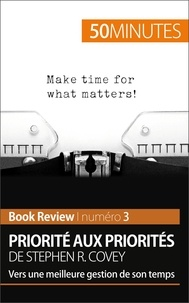Alice Sanna et 50 minutes - Book Review  : Priorité aux priorités de Stephen R. Covey (Book review) - Vers une meilleure gestion de son temps.