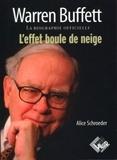 Alice Schroeder - Warren Buffett, l'effet boule de neige.