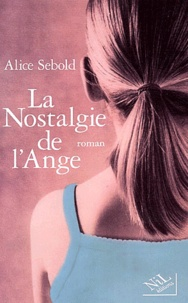 Alice Sebold - La nostalgie de l'ange.