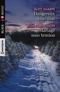 Alice Sharpe et Beth Cornelison - Dangereux huis-clos - Mariage sous tension.