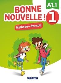 Alice Sionneau - Bonne nouvelle ! 1 Niveau A1.1 - Maniel de l'élève. 1 CD audio MP3