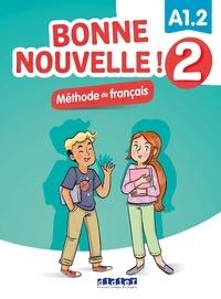 Alice Sionneau - Bonne nouvelle ! 2 Niveau A1.2 - Manuel de l'élève. 1 CD audio MP3