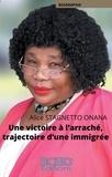Alice Stagnetto Onana - Une victoire à l'arraché, trajectoire d'une immigrée.