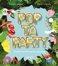 Alice Surlegateau et  Ananas des Bananas - Pop ta party - 80 projets kraft & food pour une party réussie.
