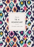 Alice Tate - How to Tie a Headscarf.