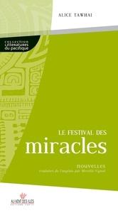 Alice Tawhai - Le festival des miracles.