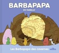 Alice Taylor et Thomas Taylor - Barbapapa  : Les Barbapapa des cavernes.