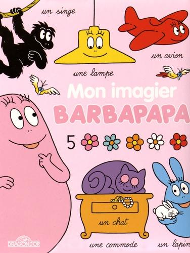 Alice Taylor et Thomas Taylor - Mon imagier Barbapapa.