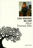 Alice Thomas Ellis - Les oiseaux du ciel.