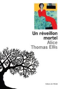 Alice Thomas Ellis - Un réveillon mortel.