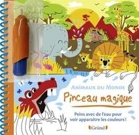 Alice Turquois - Animaux du monde - Peins avec de l'eau pour voir apparaitre les couleurs !.