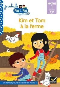 Alice Turquois - Kim et Tom Maths 1 Début de CP - Kim et Tom à la ferme.