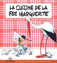 Alice Ullmann et Pierre Klein - La cuisine de la fée Marguerite.