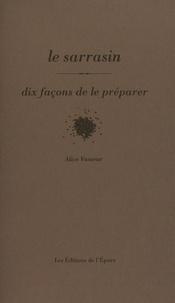 Alice Vasseur - Le Sarrasin - Dix façons de le préparer.