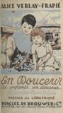 Alice Verlay-Frapié et Pierre Villain - En douceur les enfants... en douceur.