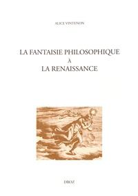 Alice Vintenon - La fantaisie philosophique à la Renaissance.