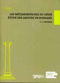 Alice Vintenon - Les métamorphoses du désir - Etude des Amours de Ronsard.