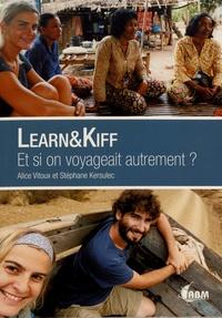 Alice Vitoux et Stéphane Kersulec - Learn&Kiff - Et si on voyageait autrement ?.