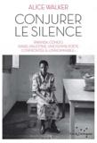 "Alice Walker - Conjurer le silence - Rwanda, Congo, Israël-Palestine : une femme poète confrontée à ""l'innommable""."