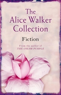 Alice Walker - The Alice Walker Collection - Fiction.