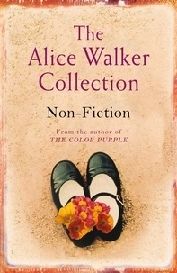 Alice Walker - The Alice Walker Collection - Non-Fiction.