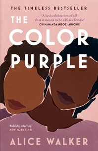 Alice Walker - The Color Purple - The classic, Pulitzer Prize-winning novel.