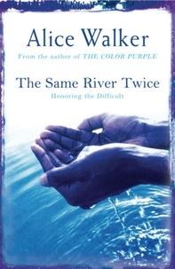 Alice Walker - The Same River Twice.