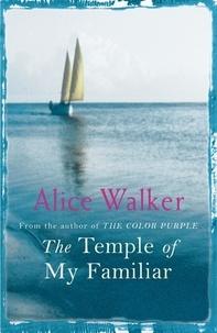 Alice Walker - The Temple of My Familiar.
