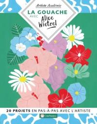 Alice Wietzel - La gouache avec Alice Wietzel.