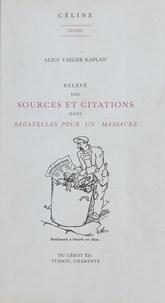 """Alice Yaeger Kaplan - Relevé des sources et citations dans """"Bagatelles pour un massacre""""."""