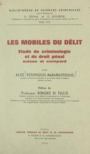 Alice Yotopoulos-Marangopoulos et Benigno Di Tullio - Les mobiles du délit - Étude de criminologie et de droit pénal suisse et comparé.