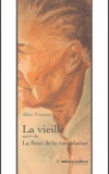 Alice Yvernat - La vieille suivi de La fleur de la consolation.