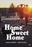 Alice Zeniter et Antoine Philias - Home sweet home.